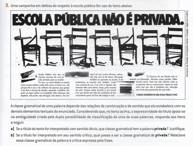 3 Uma Campanha Em Defesa Do Respeito à Escola Pública Fez Uso Do