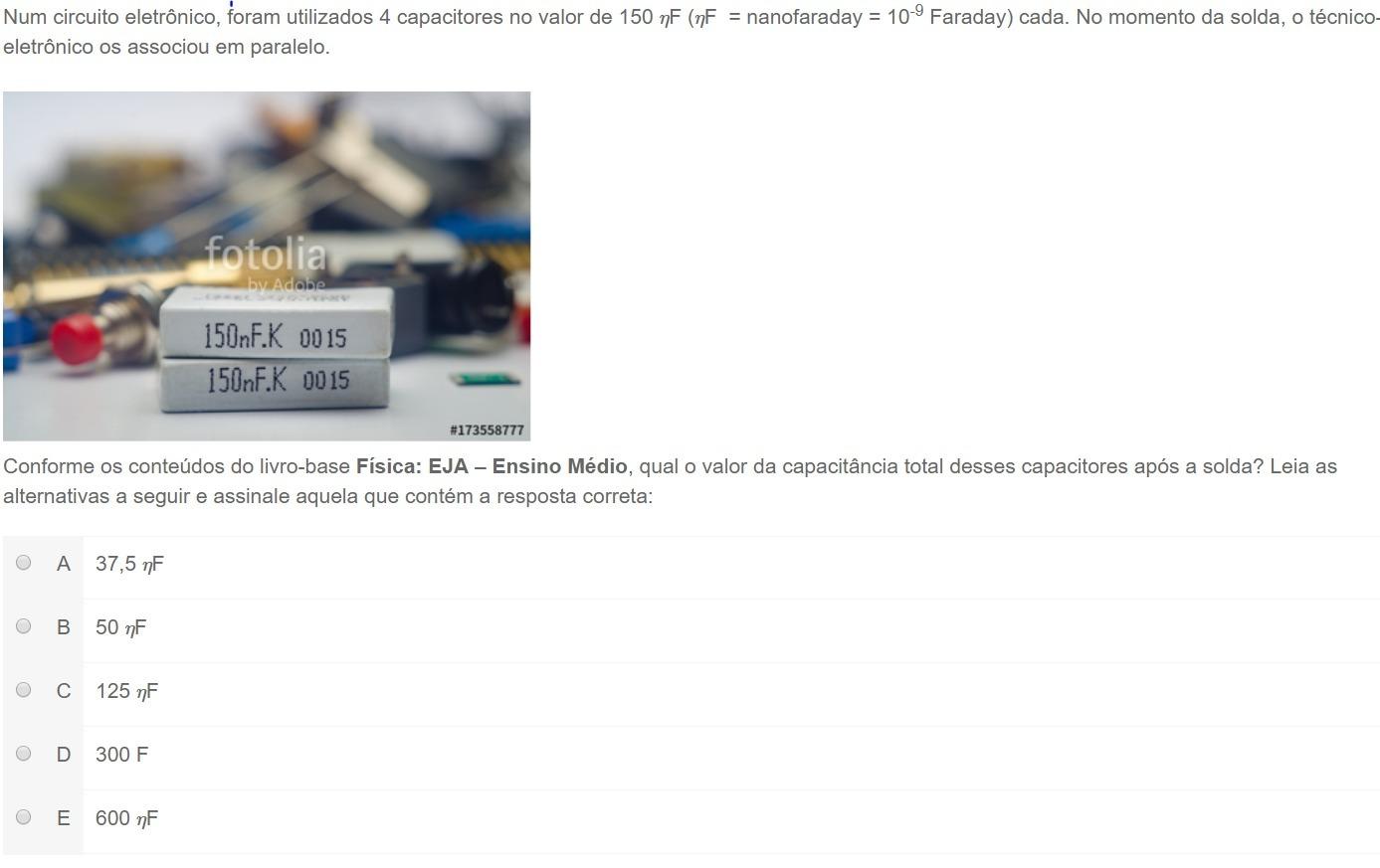 Circuito Eletronico : Num circuito eletrônico foram utilizados capacitores