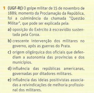 1(UGF-RJ) 0 golpe militar de 15 de novembro de1889. momento da Proclamação  da República.foi a culminância da chamada