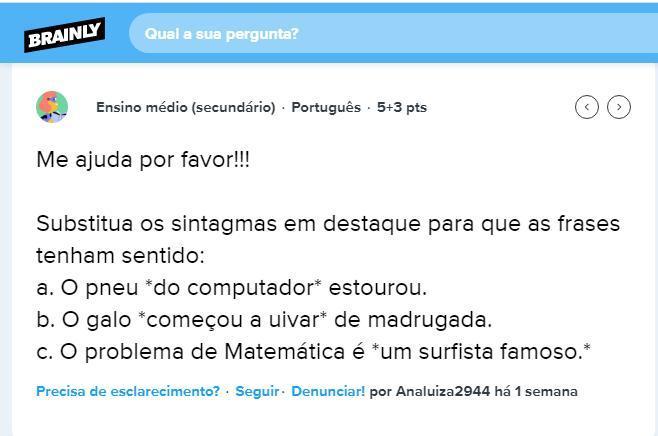 Substitua O Sintagma O Problema De Matematica E Um Surfista Famoso Brainly Com Br
